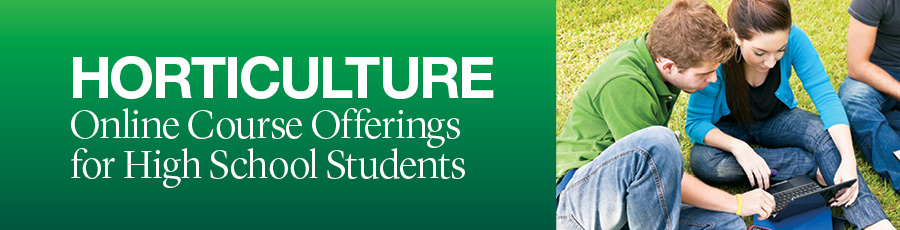 Horticulture Online Course Offerings for High School Students